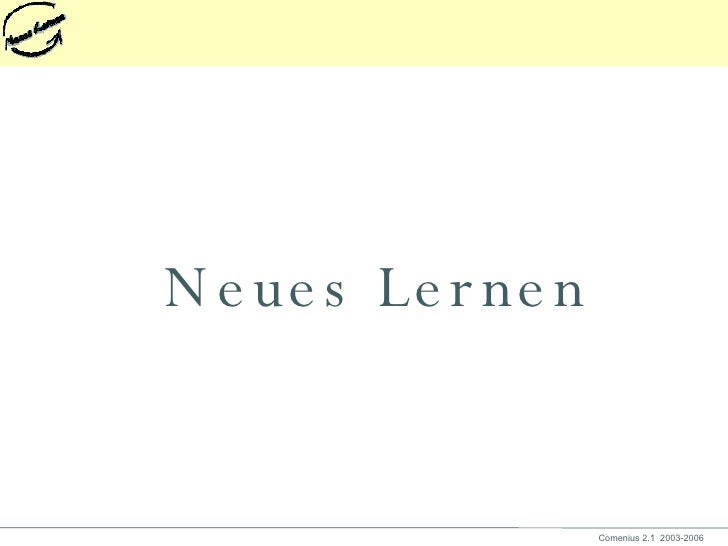 <ul><li>Neues Lernen </li></ul>