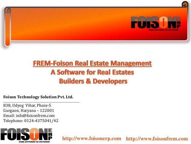 Foison Technology Solution Pvt. Ltd.  838, Udyog Vihar, Phase-5  Gurgaon, Haryana – 122001  Email: info@foisonfrem.com  Te...
