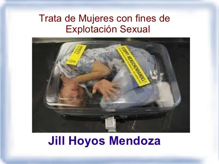 Trata de Mujeres con fines de      Explotación Sexual  Jill Hoyos Mendoza
