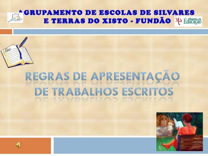 AGRUPAMENTO DE ESCOLAS DE SILVARES  E TERRAS DO XISTO - FUNDÃO