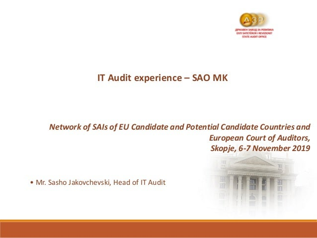 IT Audit experience – SAO MK Network of SAIs of EU Candidate and Potential Candidate Countries and European Court of Audit...