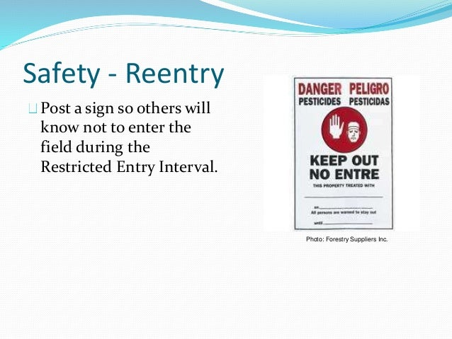 Safety - Reentry Post a sign so others will know not to enter the field during the Restricted Entry Interval. Photo: Fores...