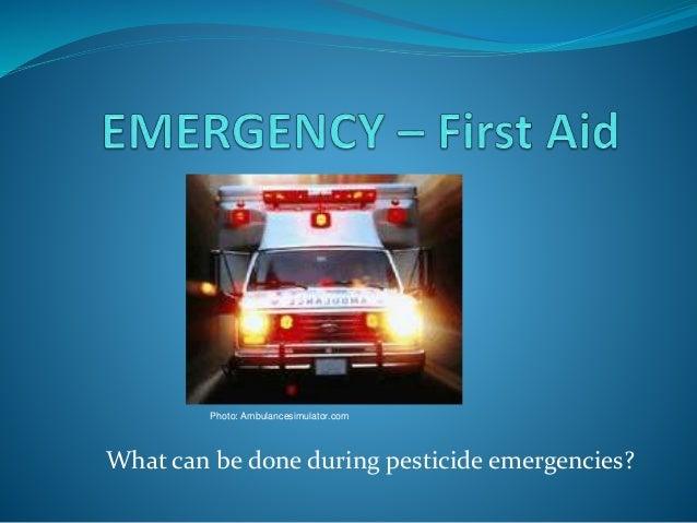 What can be done during pesticide emergencies? Photo: Ambulancesimulator.com