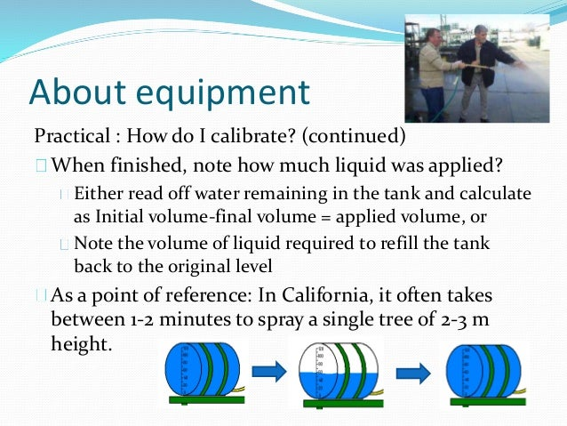 About equipment Practical : How do I calibrate? (continued) When finished, note how much liquid was applied? Either read o...