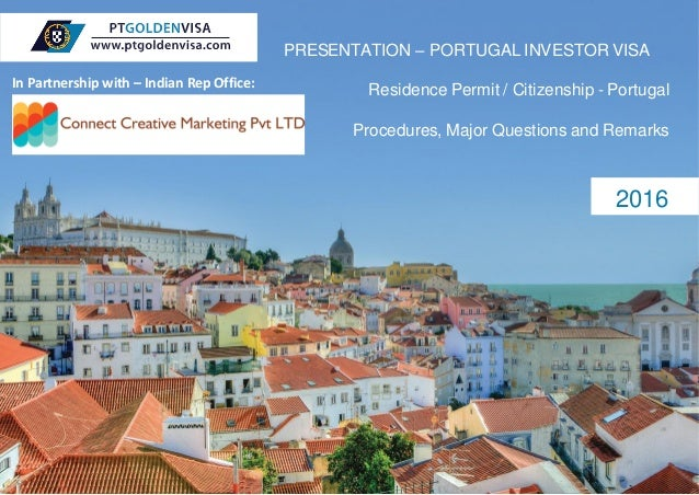 PRESENTATION – PORTUGAL INVESTOR VISA Residence Permit / Citizenship - Portugal Procedures, Major Questions and Remarks 20...