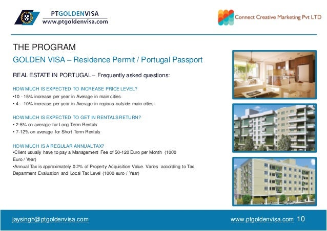 THE PROGRAM www.ptgoldenvisa.com 10 GOLDEN VISA – Residence Permit / Portugal Passport REAL ESTATE IN PORTUGAL – Frequentl...
