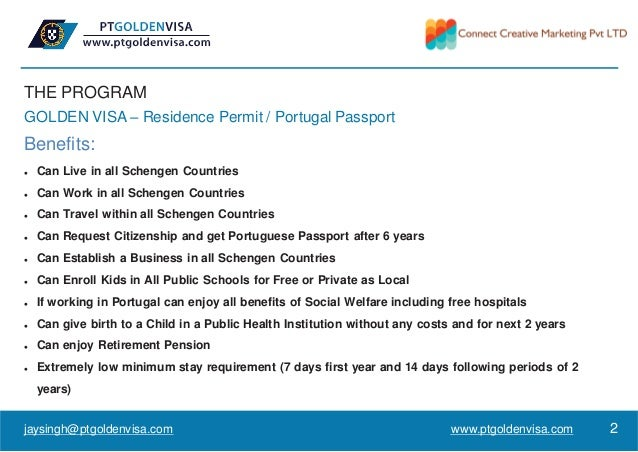 THE PROGRAM GOLDEN VISA – Residence Permit / Portugal Passport Benefits:  Can Live in all Schengen Countries  Can Work i...
