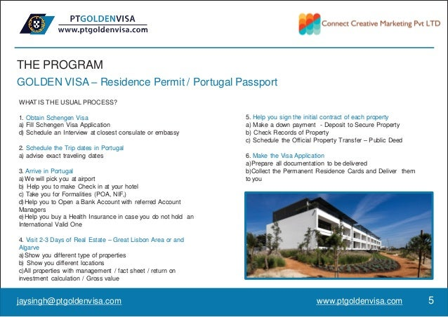 THE PROGRAM GOLDEN VISA – Residence Permit / Portugal Passport WHAT IS THE USUAL PROCESS? 1. Obtain Schengen Visa a) Fill ...