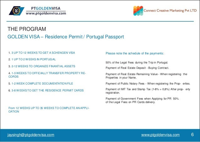 THE PROGRAM GOLDEN VISA – Residence Permit / Portugal Passport 1. 3 UP TO 12 WEEKS TO GET A SCHENGEN VISA 2. 1 UP TO 2 WEE...