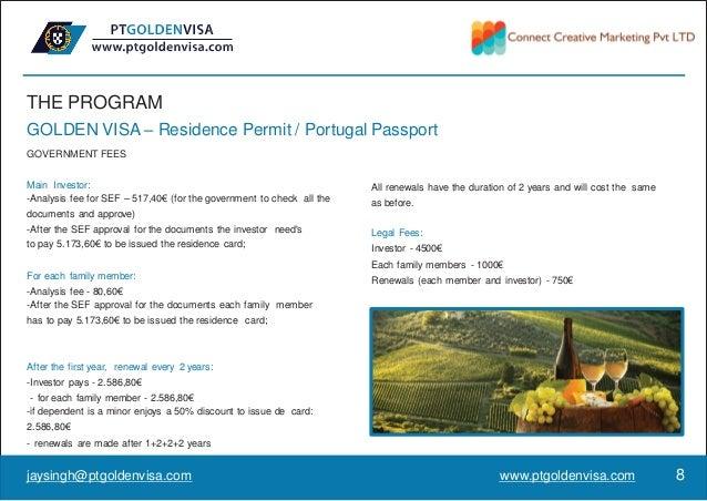 THE PROGRAM GOLDEN VISA – Residence Permit / Portugal Passport GOVERNMENT FEES Main Investor: -Analysis fee for SEF – 517,...