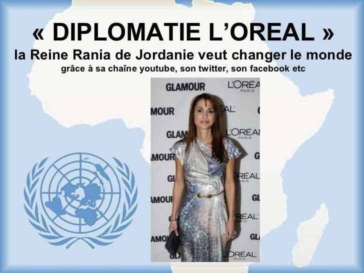 Free Powerpoint Templates «DIPLOMATIE L'OREAL» la Reine Rania de Jordanie veut changer le monde grâce à sa chaîne youtub...