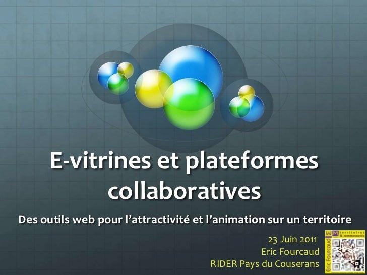 E-vitrines et plateformes collaboratives<br />Des outils web pour l'attractivité et l'animation sur un territoire<br />23 ...