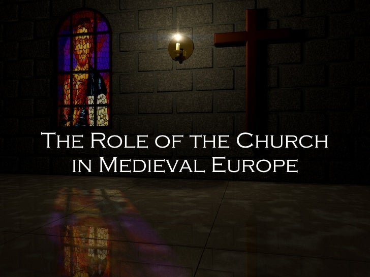an analysis of the role played by the church in medieval time
