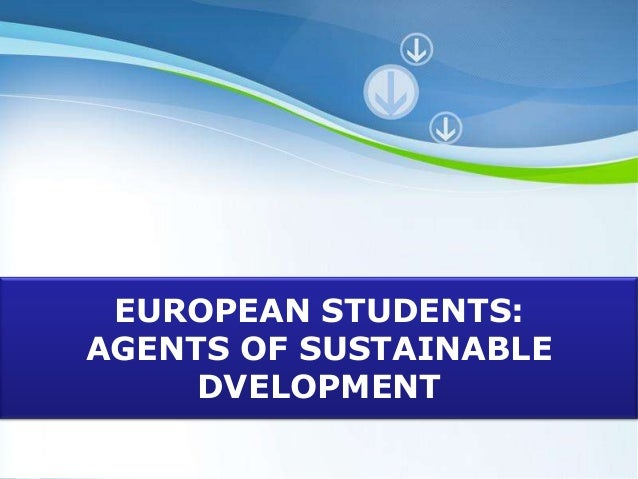 Powerpoint Templates Page 1 Powerpoint Templates EUROPEAN STUDENTS: AGENTS OF SUSTAINABLE DVELOPMENT