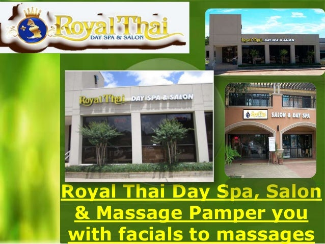 Royal Thai Day Spa, Salon & Massage Pamper you with facials to massages