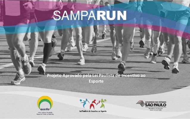 SAMPARUN Projeto Aprovado pela Lei Paulista de Incentivo ao Esporte
