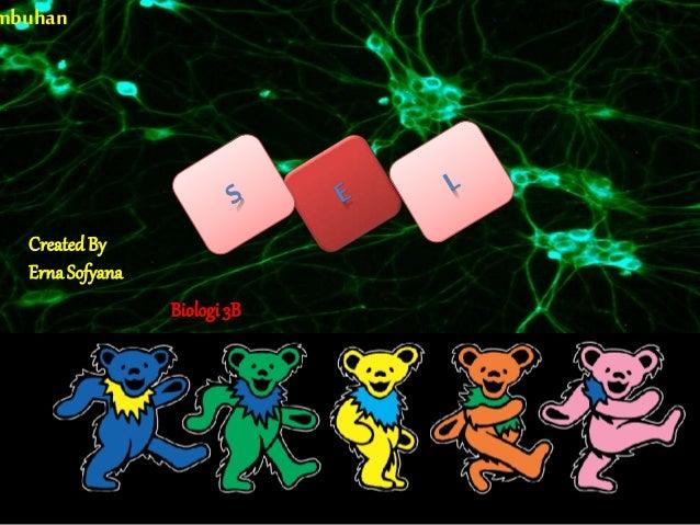 mbuhan CreatedBy ErnaSofyana Biologi 3B
