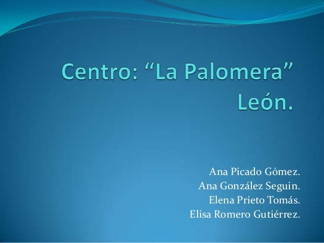 Ana Picado Gómez.  Ana González Seguin.    Elena Prieto Tomás.Elisa Romero Gutiérrez.
