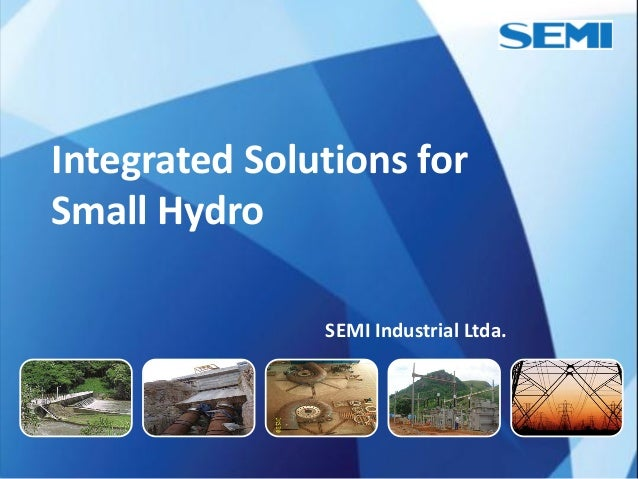 Integrated Solutions forSmall Hydro               SEMI Industrial Ltda.