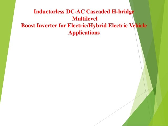 Inductorless DC-AC Cascaded H-bridge Multilevel Boost Inverter for Electric/Hybrid Electric Vehicle Applications