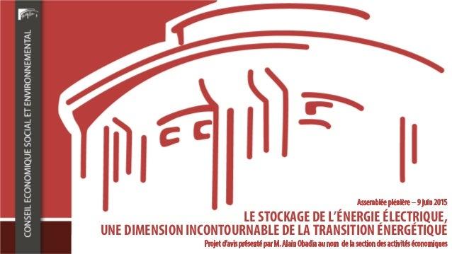LE STOCKAGE DE L'ÉNERGIE ÉLECTRIQUE, UNE DIMENSION INCONTOURNABLE DE LA TRANSITIONÉNERGÉTIQUE