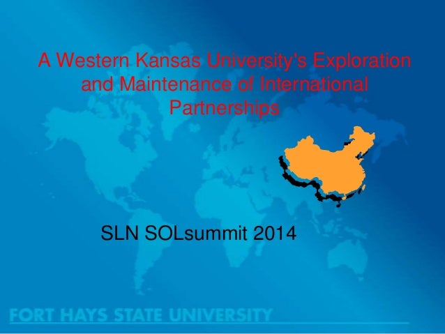 A Western Kansas University's Exploration and Maintenance of International Partnerships  SLN SOLsummit 2014