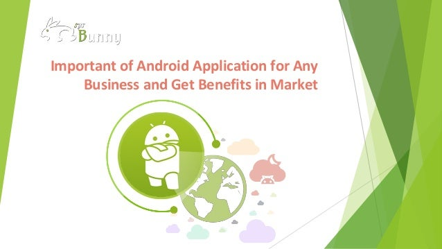 Important of Android Application for Any Business and Get Benefits in Market
