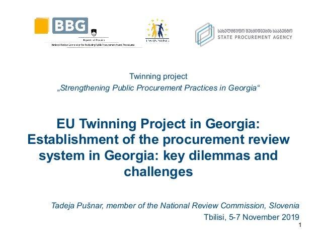 "Twinning project ""Strengthening Public Procurement Practices in Georgia"" EU Twinning Project in Georgia: Establishment of ..."