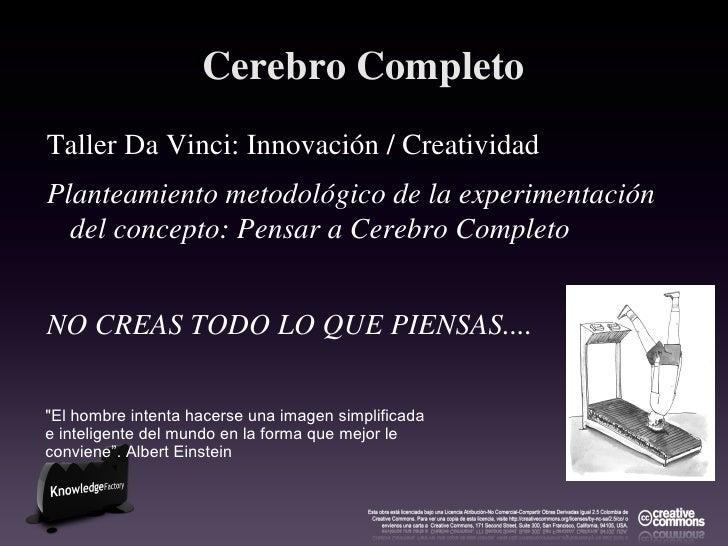 Cerebro Completo <ul><li>Taller Da Vinci: Innovación / Creatividad