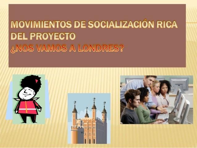  - Alumnos motivados por la presentación previa del proyecto  -Trabajo en grupos de tres o cuatro alumnos  - Participan...