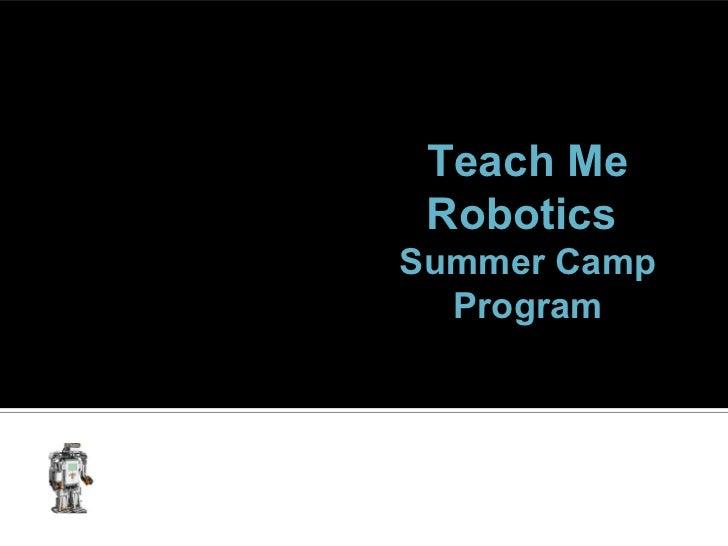 Teach Me RoboticsSummer Camp  Program