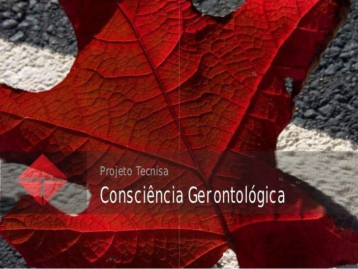 Projeto Tecnisa  Consciência Gerontológica