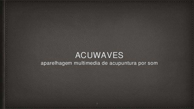 ACUWAVES aparelhagem multimedia de acupuntura por som 1