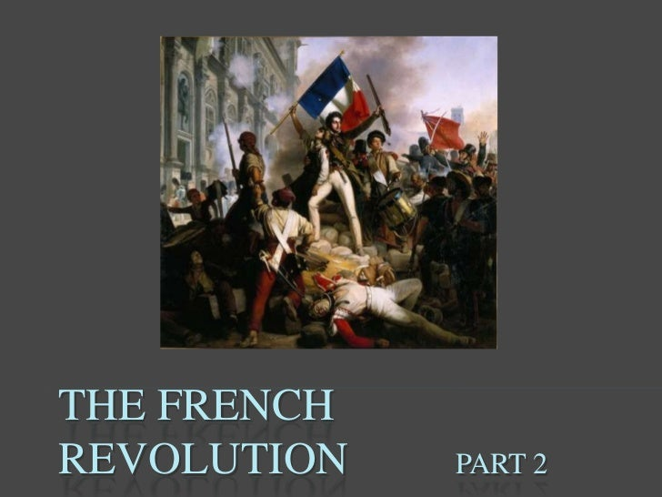 THE FRENCHREVOLUTION   PART 2