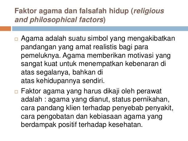 Faktor agama dan falsafah hidup (religious and philosophical factors)  Agama adalah suatu simbol yang mengakibatkan panda...