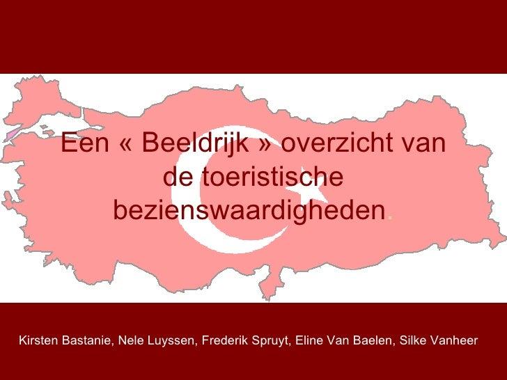 Een «Beeldrijk» overzicht van de toeristische bezienswaardigheden . Kirsten Bastanie, Nele Luyssen, Frederik Spruyt, Eli...