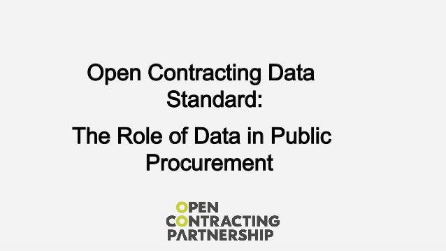 Open Contracting Data Standard: The Role of Data in Public Procurement