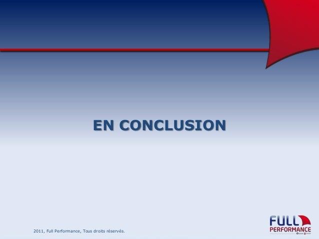 EN CONCLUSION  2011, Full Performance, Tous droits réservés.