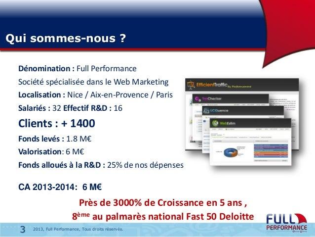 Qui sommes-nous ? Dénomination : Full Performance Société spécialisée dans le Web Marketing Localisation : Nice / Aix-en-P...