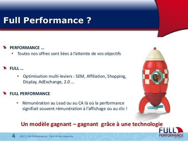Full Performance ? PERFORMANCE … • Toutes nos offres sont liées à l'atteinte de vos objectifs FULL … • Optimisation multi-...