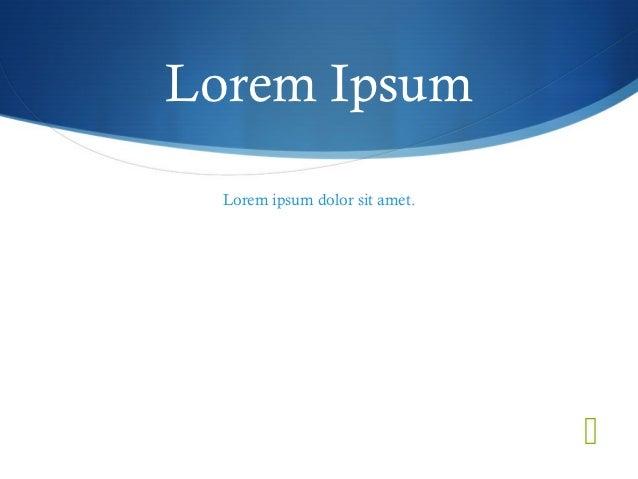 Lorem Ipsum  Lorem ipsum dolor sit amet.                                