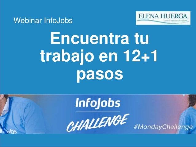 1 Encuentra tu trabajo en 12+1 pasos Webinar InfoJobs
