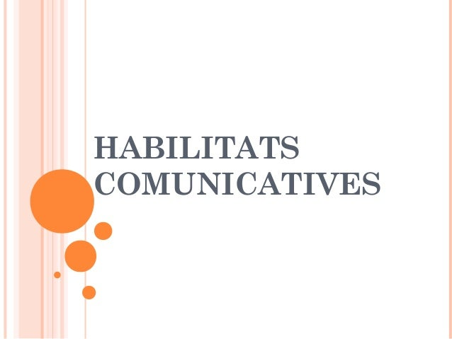 HABILITATS COMUNICATIVES