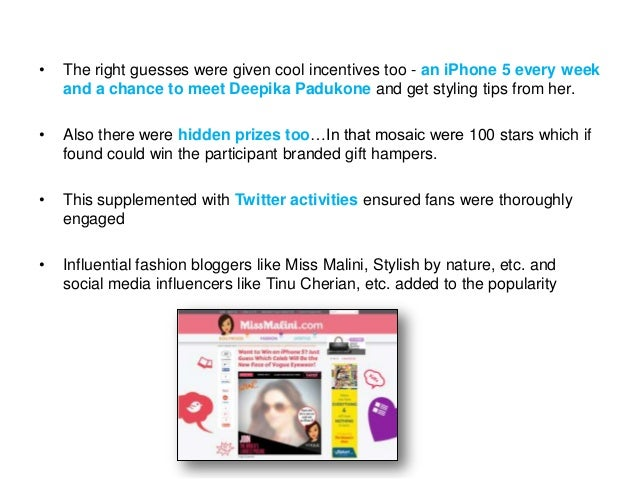 •  The right guesses were given cool incentives too - an iPhone 5 every week and a chance to meet Deepika Padukone and get...