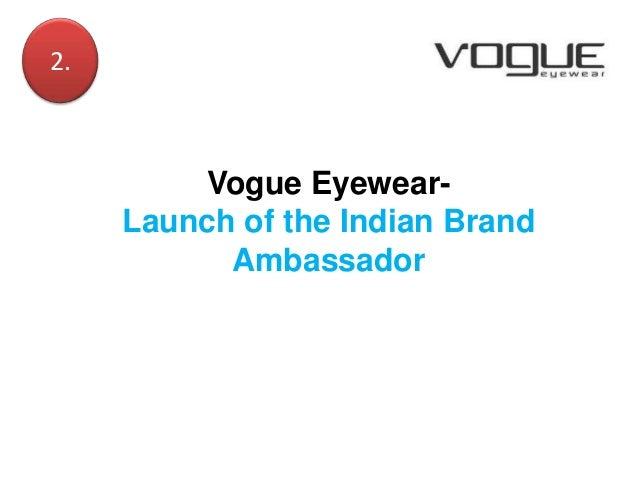 2.  Vogue EyewearLaunch of the Indian Brand Ambassador