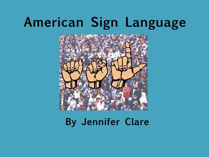 American Sign Language By Jennifer Clare