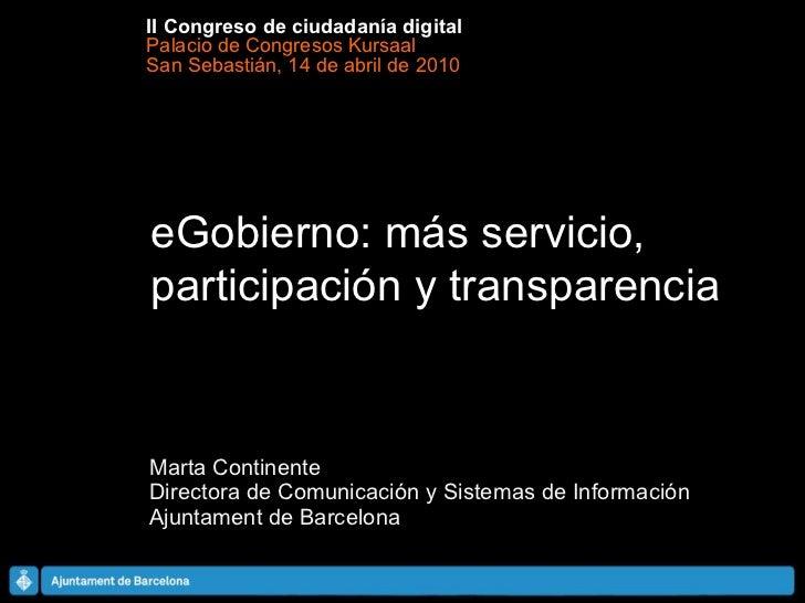 Marta Continente Directora de Comunicación y Sistemas de Información Ajuntament de Barcelona II Congreso de ciudadanía dig...