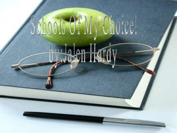 Schools Of My Choice!  by:Jalen Hardy