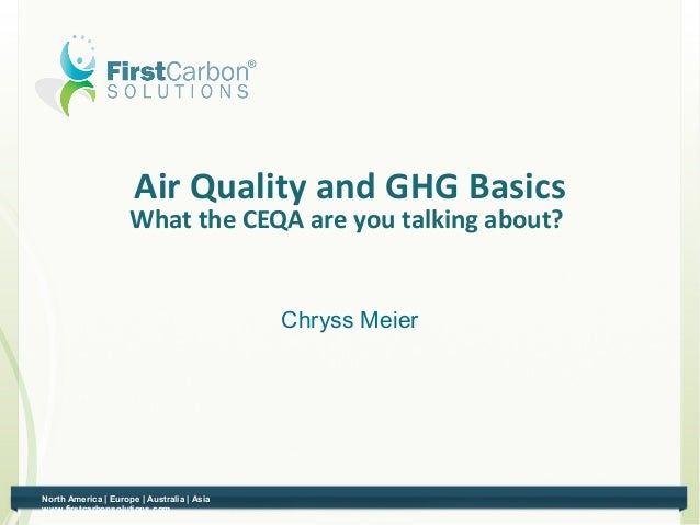Air Quality and GHG Basics                     What the CEQA are you talking about?                                       ...