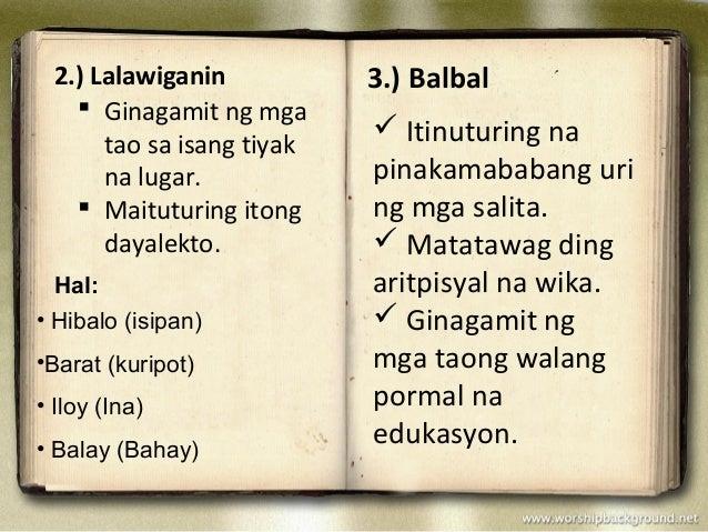 7 na uri na balbal na wika Ang wika ay isang bahagi ng at mga kaugnay na batas upang maipahayag ang nais pabalbal/balbal (salitang kalye) - pinakamababang uri ng wikang.